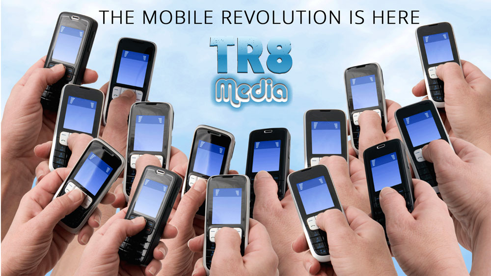 mobile_revolution_is_here_tr8_media