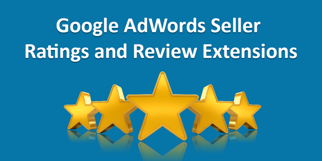 Goodbye to Google Adwords Review Extensions – Trait Media Ltd
